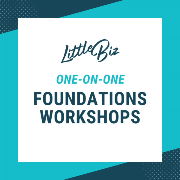 Little Biz one-on-one Foundations Workshop